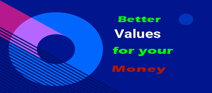 Better values for your money