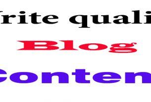 Write quality blog content